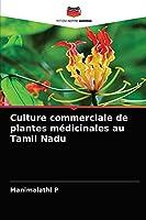 Culture commerciale de plantes médicinales au Tamil Nadu