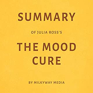 Summary of Julia Ross's The Mood Cure by Milkyway Media cover art
