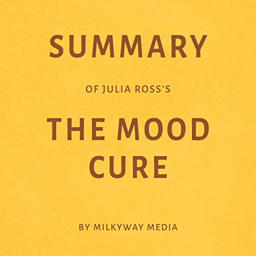 Summary of Julia Ross's The Mood Cure by Milkyway Media audiobook cover art