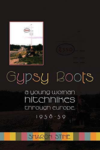 Gypsy Boots: A Young Woman Hitchhikes through Europe, 1958-59