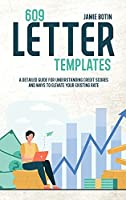 609 Letter Templates: The Best Start Guide To Get Rid Of Bad Credit And Raise Your Credit Score . Use Methods And Tricks To Save Yourself And Your Business Including Dispute Letters