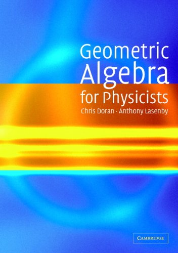 Geometric Algebra for Physicists (English Edition)