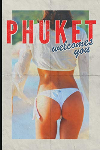 Phuket welcomes you: Helpful journal notebook for Thailand Travel Vacation Holiday Business trip retro style