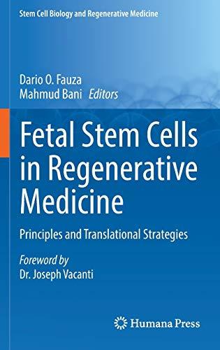 Fetal Stem Cells in Regenerative Medicine: Principles and Translational Strategies (Stem Cell Biology and Regenerative M