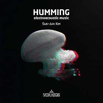 Humming: Electroacoustic Music