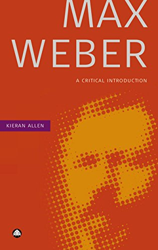 Max Weber: A Critical Introduction (English Edition)