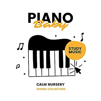 Piano Baby Study Music: Calm Nursery Songs Collection