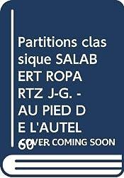 Partitions classique SALABERT ROPARTZ J-G. - AU PIED DE L\'AUTEL 60 PIECES POUR HARMONIUM Orgue