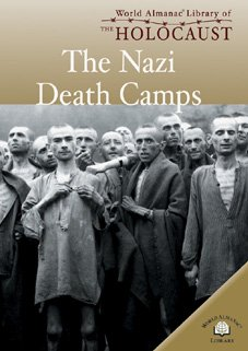 The Nazi Death Camps (World Almanac Library of the Holocaust)