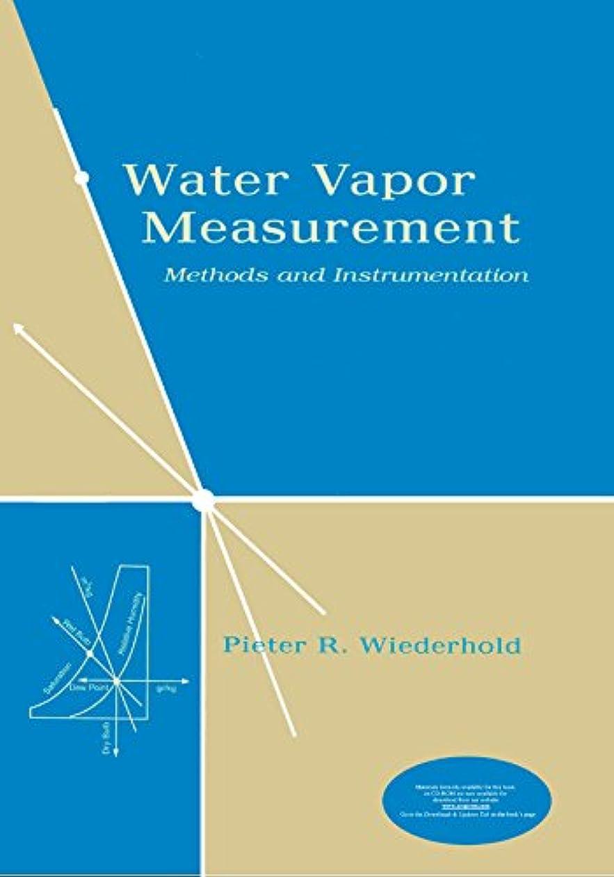 ダーリン死の顎テストWater Vapor Measurement: Methods and Instrumentation (English Edition)