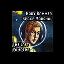 The Last Vampire (Dramatized): Rory Rammer, Space Marshal