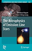 The Astrophysics of Emission-Line Stars (Astrophysics and Space Science Library)