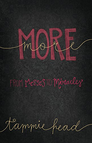 More: From Messes to Miracles (English Edition)