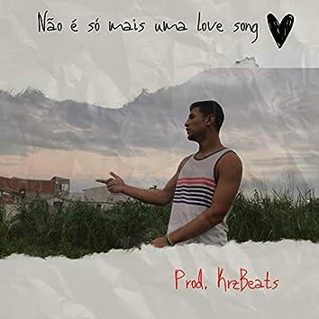 Não É Só Mais uma Love Song