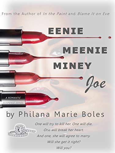 Eenie Meenie Miney Joe: A Suspenseful Love Story by [Philana Marie Boles]