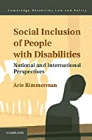Social Inclusion of People with Disabilities: National and International Perspectives (Cambridge Disability Law and Policy Series)