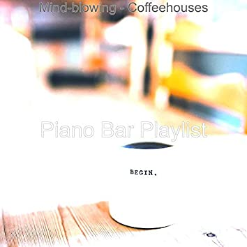 Mind-blowing - Coffeehouses