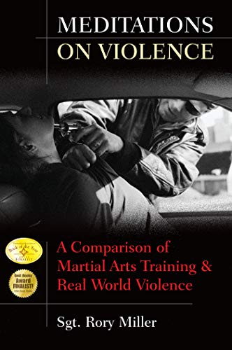 Miller, R: Meditations on Violence: A Comparison of Martial Arts Training and Real World Violence