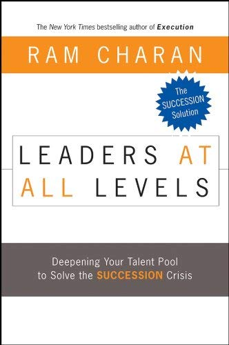 Leaders at All Levels: Deepening Your Talent Pool to Solve the Succession Crisis (Hardback) - Common