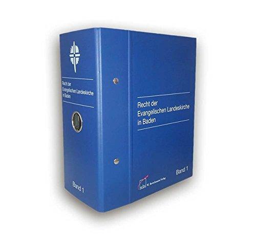 Recht der Evangelischen Landeskirche in Baden: Loseblattwerk in 2 Ordnern zur Fortsetzung, jährl. Ergänzungen; Stand: August 2020