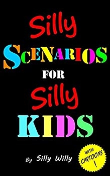 Silly Scenarios for Silly Kids  Children s Would you Rather Game Book   Ages 6-12 Gift for birthday travel or party game book