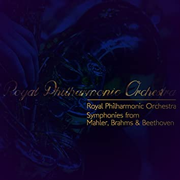 Royal Philharmonic Orchestra: Symphonies from Mahler, Brahms & Beethoven