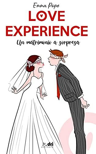 Love Experience: Un matrimonio a sorpresa
