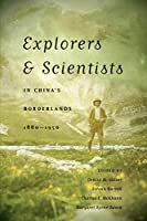 Explorers & Scientists in China's Borderlands, 1880-1950 (A Mclellan Book)