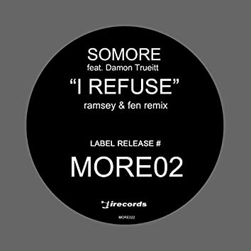 I Refuse: Collected, Vol. 2 (feat. Damon Trueitt) [Ramsey & Fen Remixes]
