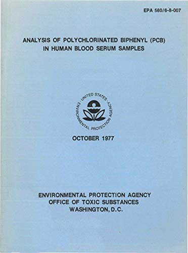 Analysis of Polychlorinated Biphenyl (PCB) in Human Blood Serum Samples: Final Report (English Edition)