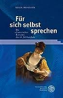 Fur Sich Selbst Sprechen: Die Dramatischen Romane Des 18 Jahrhunderts (Beitrage zur Literaturtheorie und Wissenspoetik)