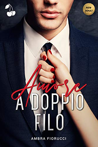 Amore a doppio filo di [Ambra Fiorucci, Cherry Publishing]