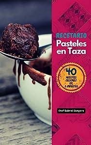Recetario Pasteles en Taza : 40 Recetas en 5 Minutos