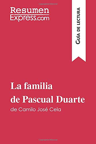 La familia de Pascual Duarte de Camilo José Cela (Guía de lectura): Resumen y análisis completo
