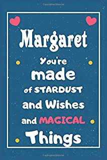 Margaret You are made of Stardust and Wishes and MAGICAL Things: Personalised Name Notebook, Gift For Her, Christmas Gift,...