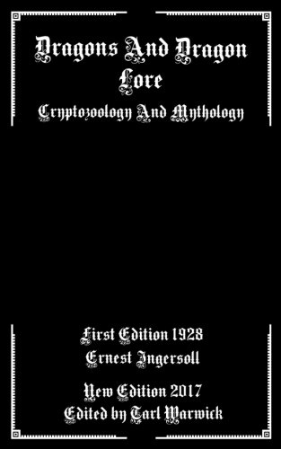 Dragons And Dragon Lore: Cryptozoology and Mythology