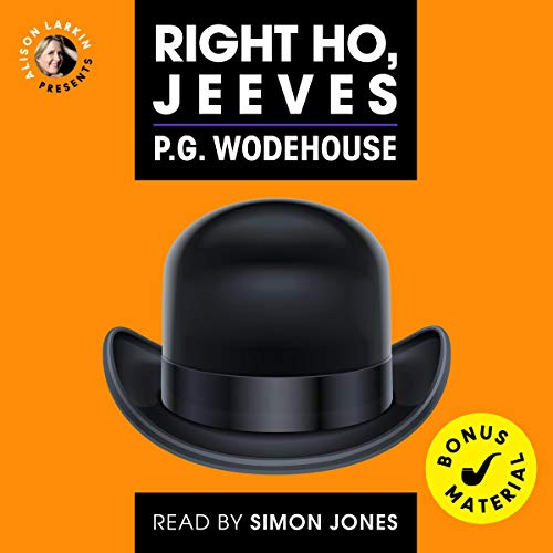 Alison Larkin Presents Right Ho, Jeeves (with bonus material) by P. G. Wodehouse                   By:                                                                                                                                 P. G. Wodehouse                               Narrated by:                                                                                                                                 Simon Jones                      Length: 8 hrs and 19 mins     Not rated yet     Overall 0.0