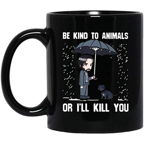 DKISEE Keramiktassen, Action-Thriller-Film, John-Wick, Be Kind to Animals Or Ill Kill You, Geschenke, Kaffee, Tee, 313 ml