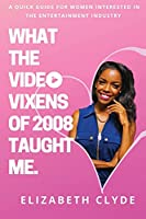 What the Video Vixens of 2008 Taught Me