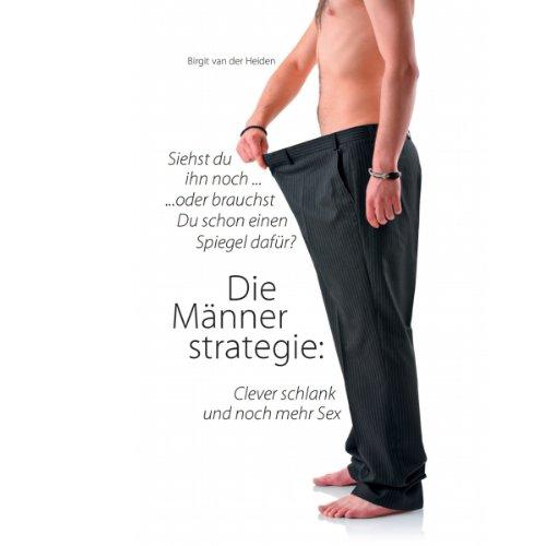 Die Männerstrategie: Clever schlank und noch mehr Sex Titelbild