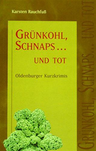 Grünkohl, Schnaps... und tot