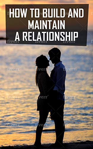 How to Build and Maintain a Healthy Relationship (English Edition)