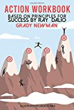 Action Workbook Based on 'Principles for Success' By Ray Dalio: Plus Extra Practice, Particularly Worth