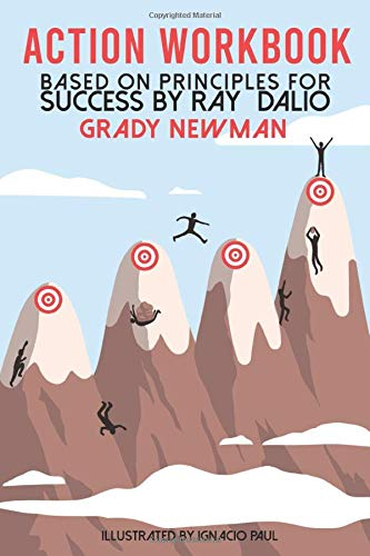 """Action Workbook Based on """"Principles for Success"""" By Ray Dalio: Plus Extra Practice, Particularly Worth"""