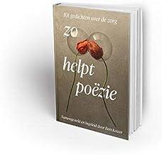zo helpt poëzie: 101 gedichten over de zorg