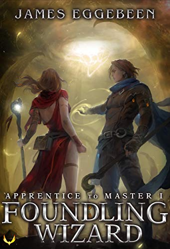 Foundling Wizard: (Apprentice to Master Series Book 1) (English Edition)