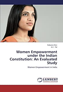 Women Empowerment Under the Indian Constitution: An Evaluated Study