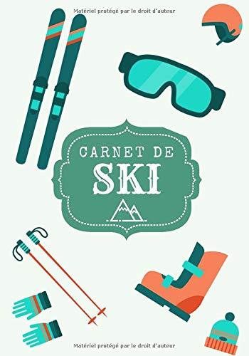 Carnet de ski: Cahier d'entraînement ski | Journal de bord & notes | Garder une trace de vos entraînements et améliorer vos compétences dans la ... Cadeau pour skieur et amoureux sport d'hiver.