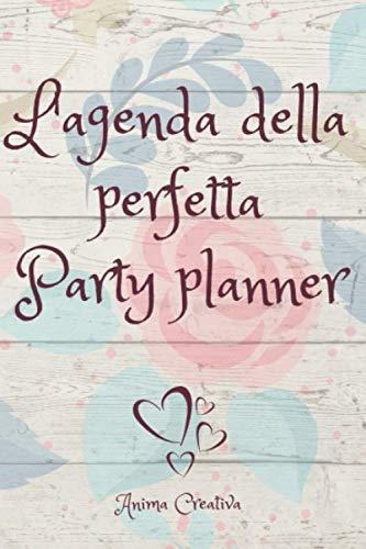 L'AGENDA DELLA PERFETTA PARTY PLANNER