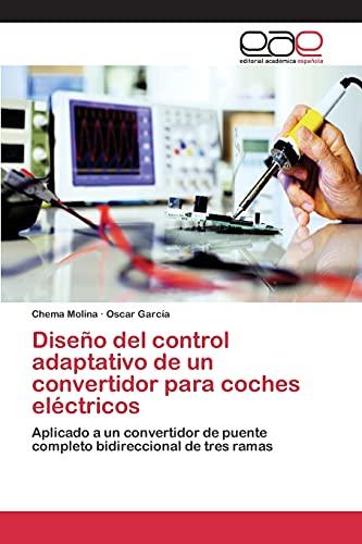 Diseño del control adaptativo de un convertidor para coches eléctricos: Aplicado a...